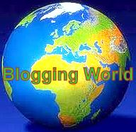 "My new world.... ""Blogging World"""